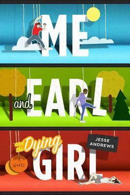 Me and Earl and the Dying Girl