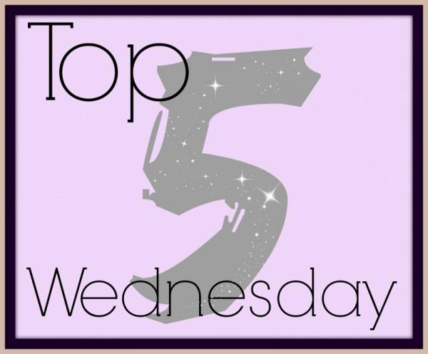Top Five Wednesday