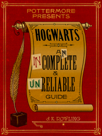 Hogwarts - An Incomplete and Unreliable Guide