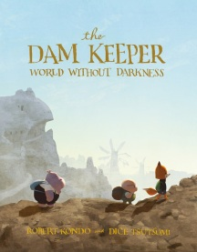 The Dam Keeper - World Without Darkness