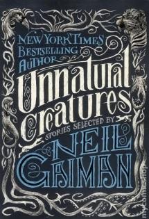 Unnatural Creatures - Stories
