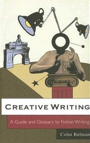 Creative Writing A Guide and Glossary to Fiction Writing