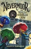 Nevermoor the Trials of Morrigan Crow