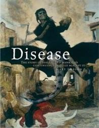 Disease The Extraordinary Stories Behind History's Deadliest Killers