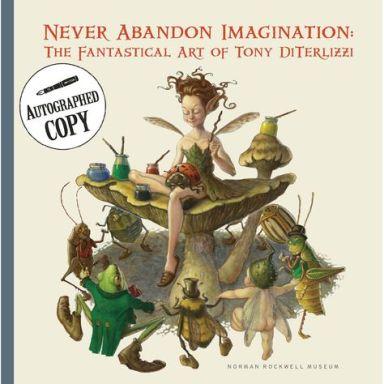 Never Abandon Imagination Tony DiTerlizzi catalog