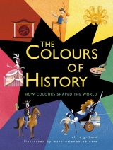 The Colors of History How Colors Shaped the World