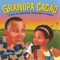 Grandpa Cacao A Tale of Chocolate, from Farm to Family